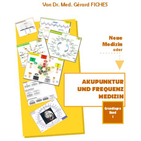 DE: Neue Medizin oder Akupunktur und Frequenz Medizin. Grundlagen Band 1.