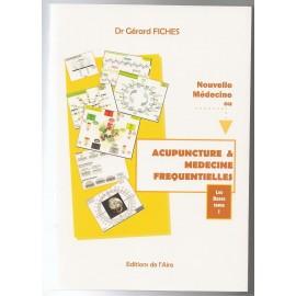 FR: Nouvelle médecine ou Acupuncture et Médecine Fréquentielles. Tome 1